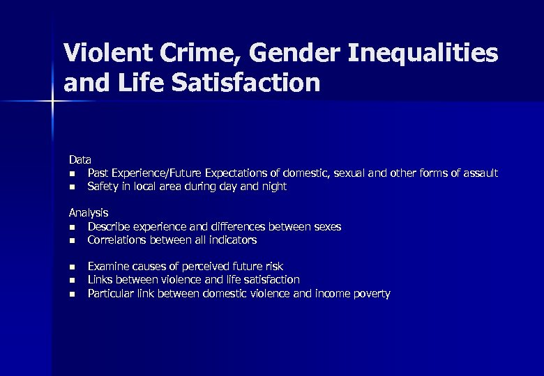 Violent Crime, Gender Inequalities and Life Satisfaction Data n Past Experience/Future Expectations of domestic,