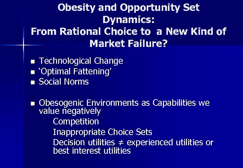 Obesity and Opportunity Set Dynamics: From Rational Choice to a New Kind of Market