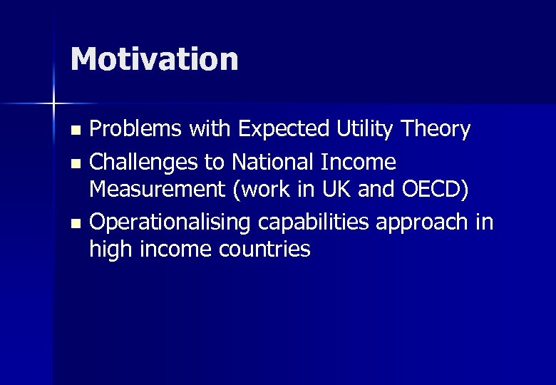 Motivation Problems with Expected Utility Theory n Challenges to National Income Measurement (work in