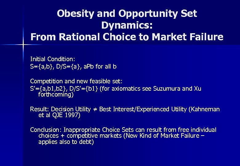 Obesity and Opportunity Set Dynamics: From Rational Choice to Market Failure Initial Condition: S={a,