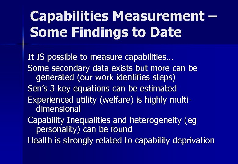 Capabilities Measurement – Some Findings to Date It IS possible to measure capabilities… Some