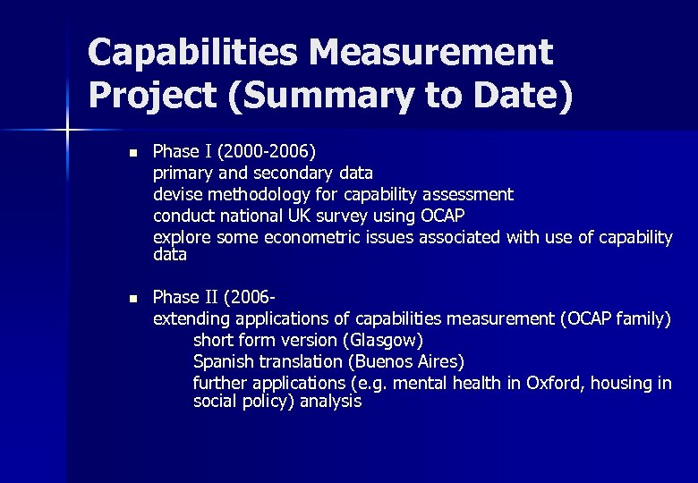 Capabilities Measurement Project (Summary to Date) n Phase I (2000 -2006) primary and secondary