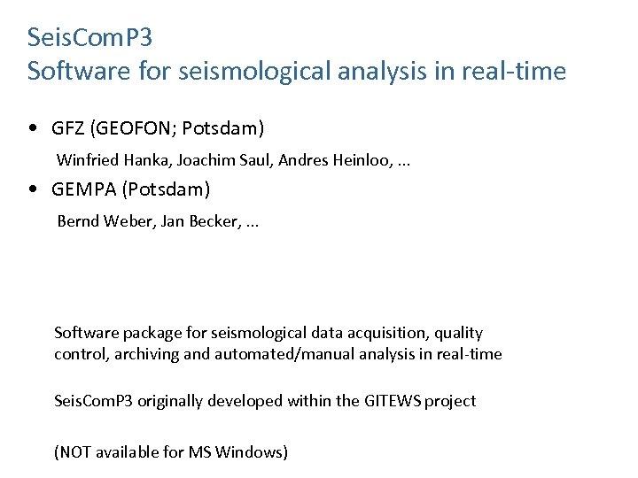 Seis. Com. P 3 Software for seismological analysis in real-time • GFZ (GEOFON; Potsdam)