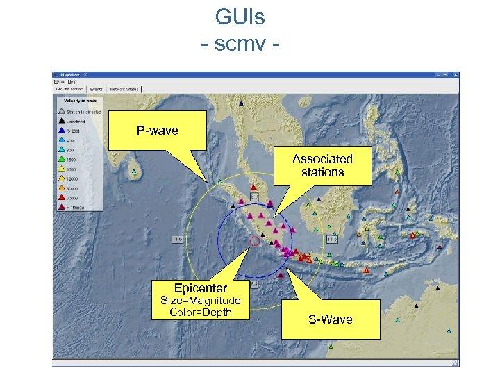 GUIs - scmv - P-wave Associated stations Epicenter Size=Magnitude Color=Depth S-Wave