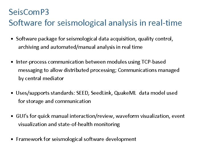 Seis. Com. P 3 Software for seismological analysis in real-time • Software package for