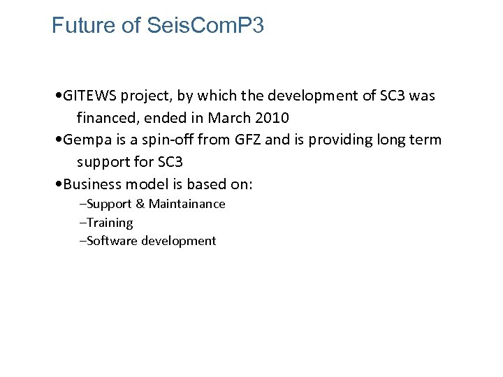 Future of Seis. Com. P 3 • GITEWS project, by which the development of