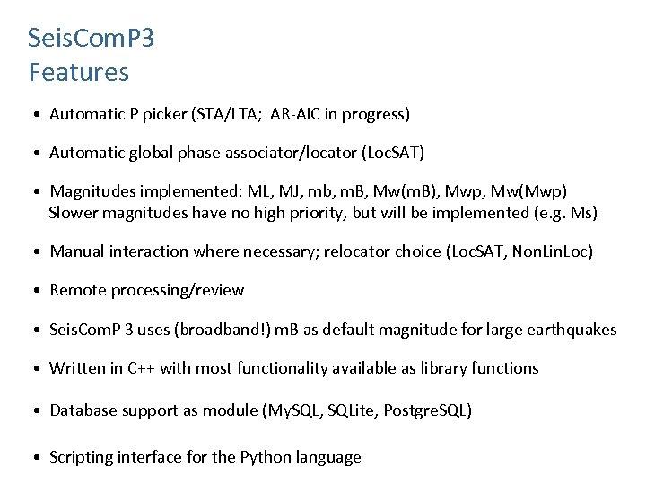 Seis. Com. P 3 Features • Automatic P picker (STA/LTA; AR-AIC in progress) •