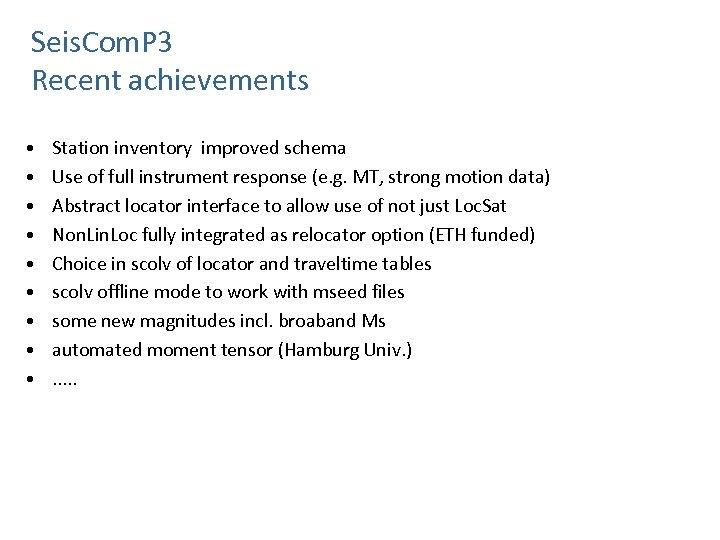 Seis. Com. P 3 Recent achievements • • • Station inventory improved schema Use