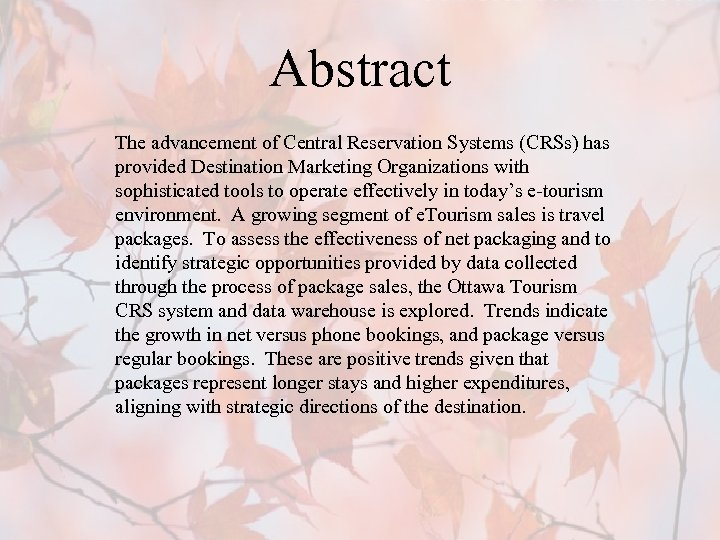 Abstract The advancement of Central Reservation Systems (CRSs) has provided Destination Marketing Organizations with