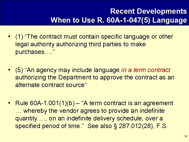 """Recent Developments When to Use R. 60 A-1 -047(5) Language • (1) """"The contract"""