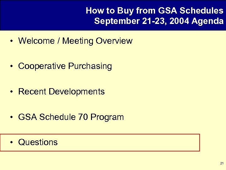 How to Buy from GSA Schedules September 21 -23, 2004 Agenda • Welcome /