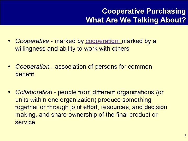 Cooperative Purchasing What Are We Talking About? • Cooperative - marked by cooperation; marked