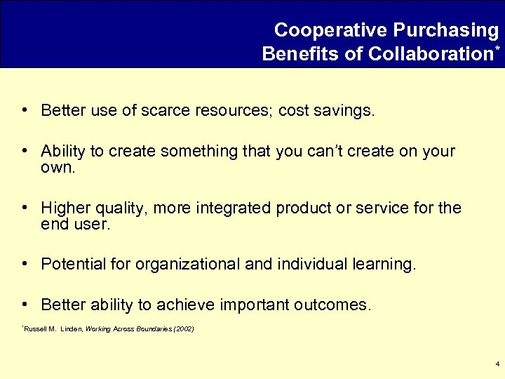 Cooperative Purchasing Benefits of Collaboration* • Better use of scarce resources; cost savings. •