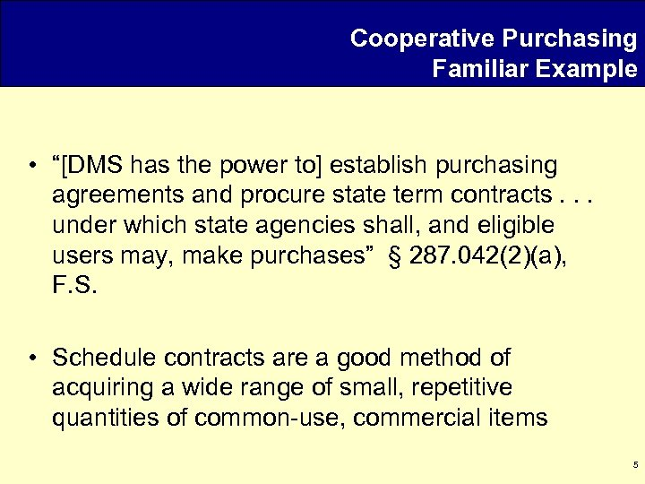 """Cooperative Purchasing Familiar Example • """"[DMS has the power to] establish purchasing agreements and"""