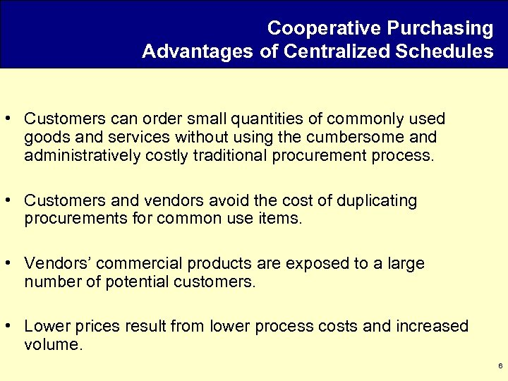 Cooperative Purchasing Advantages of Centralized Schedules • Customers can order small quantities of commonly