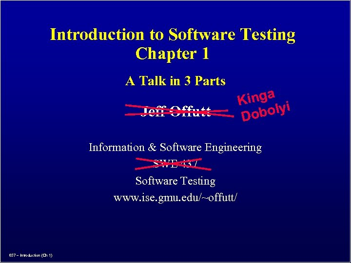 Introduction to Software Testing Chapter 1 A Talk in 3 Parts Jeff Offutt inga