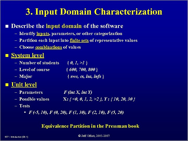 3. Input Domain Characterization n Describe the input domain of the software – Identify