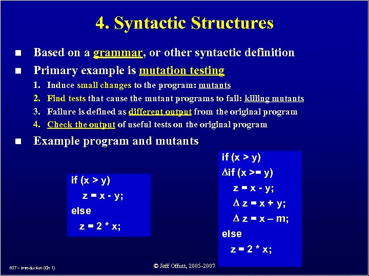 4. Syntactic Structures n n Based on a grammar, or other syntactic definition Primary