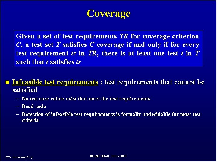 Coverage Given a set of test requirements TR for coverage criterion C, a test