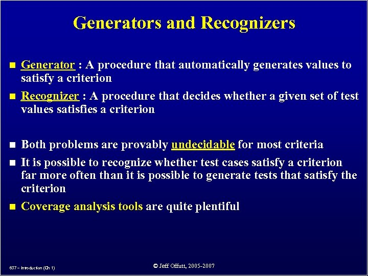 Generators and Recognizers n n n Generator : A procedure that automatically generates values