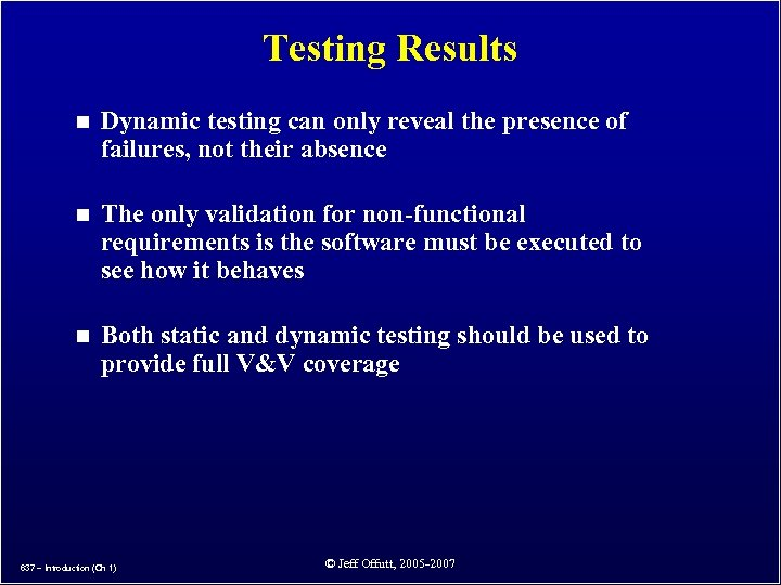 Testing Results n Dynamic testing can only reveal the presence of failures, not their