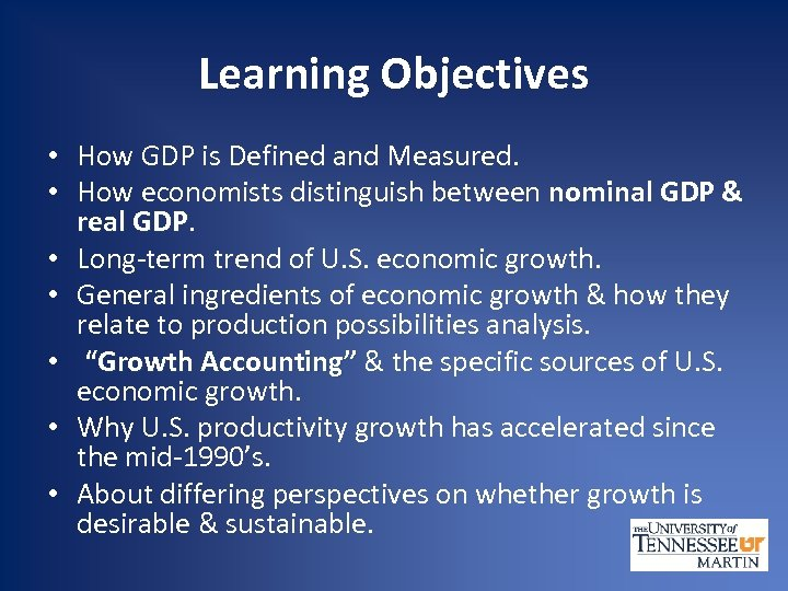 Learning Objectives • How GDP is Defined and Measured. • How economists distinguish between