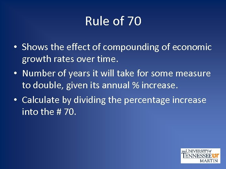 Rule of 70 • Shows the effect of compounding of economic growth rates over