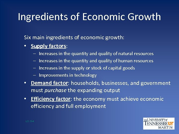 Ingredients of Economic Growth Six main ingredients of economic growth: • Supply factors: –