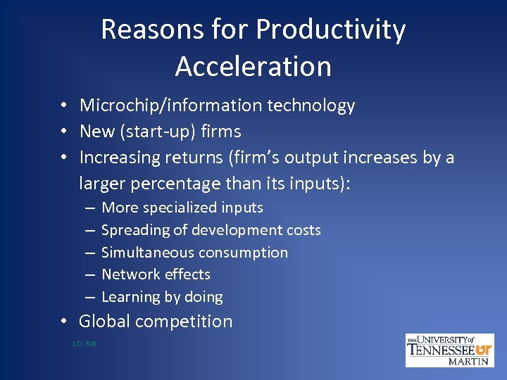 Reasons for Productivity Acceleration • Microchip/information technology • New (start-up) firms • Increasing returns