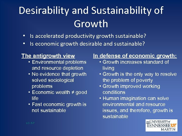 Desirability and Sustainability of Growth • Is accelerated productivity growth sustainable? • Is economic