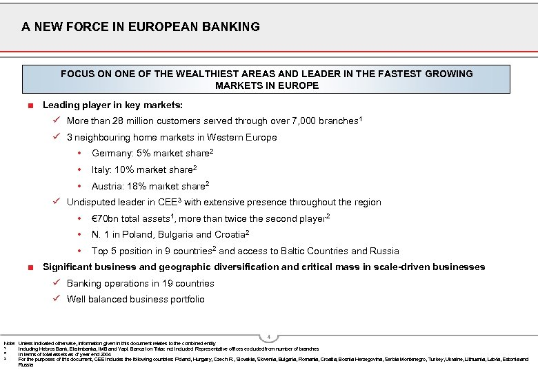 A NEW FORCE IN EUROPEAN BANKING FOCUS ON ONE OF THE WEALTHIEST AREAS AND