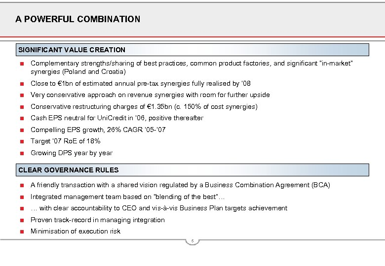 A POWERFUL COMBINATION SIGNIFICANT VALUE CREATION ■ Complementary strengths/sharing of best practices, common product