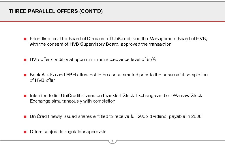 THREE PARALLEL OFFERS (CONT'D) ■ Friendly offer. The Board of Directors of Uni. Credit