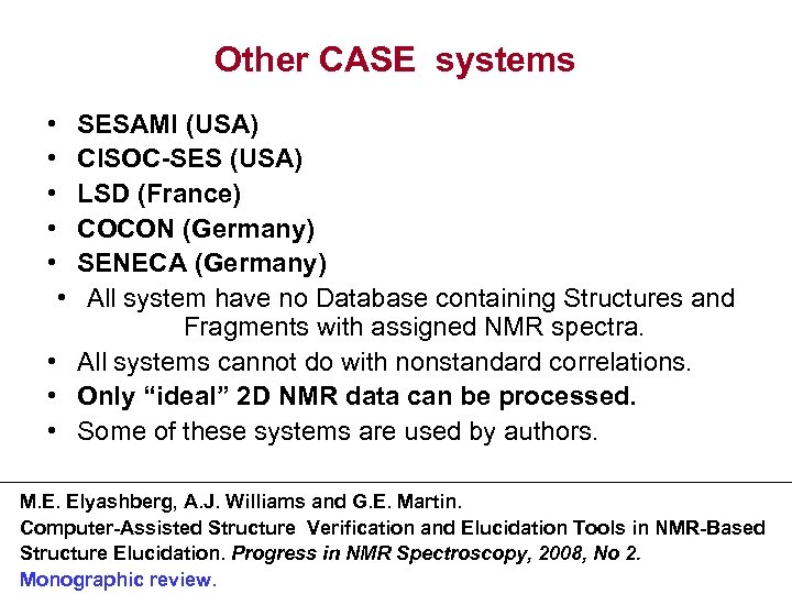 Other CASE systems • • • SESAMI (USA) CISOC-SES (USA) LSD (France) COCON (Germany)