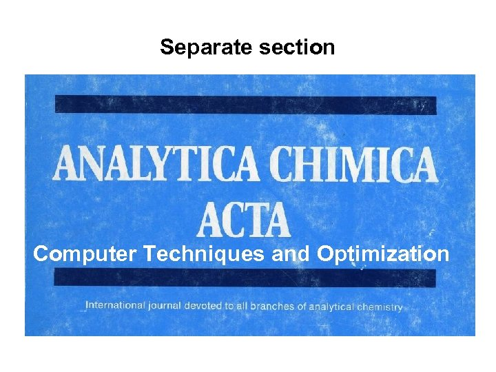 Separate section Computer Techniques and Optimization