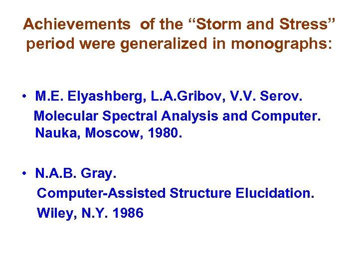"""Achievements of the """"Storm and Stress"""" period were generalized in monographs: • M. E."""