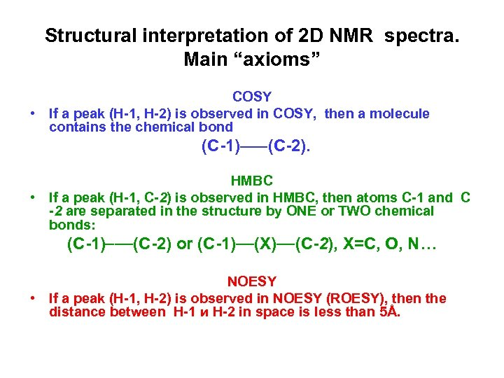 "Structural interpretation of 2 D NMR spectra. Main ""axioms"" COSY • If a peak"