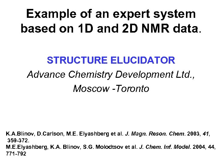 Example of an expert system based on 1 D and 2 D NMR data.