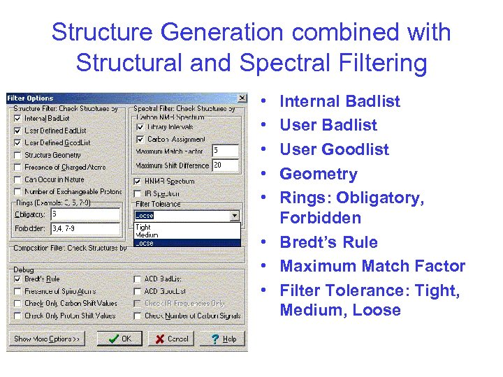 Structure Generation combined with Structural and Spectral Filtering • • • Internal Badlist User