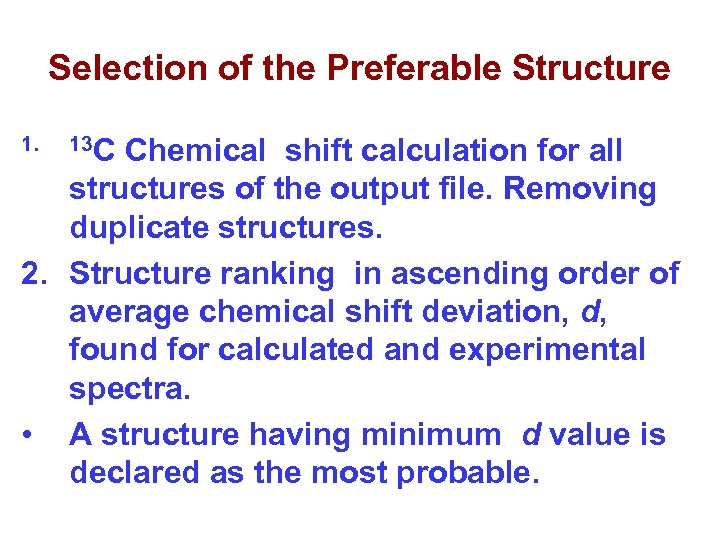 Selection of the Preferable Structure 1. 13 C Chemical shift calculation for all structures