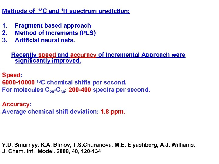 Methods of 13 C and 1 H spectrum prediction: 1. 2. 3. Fragment based
