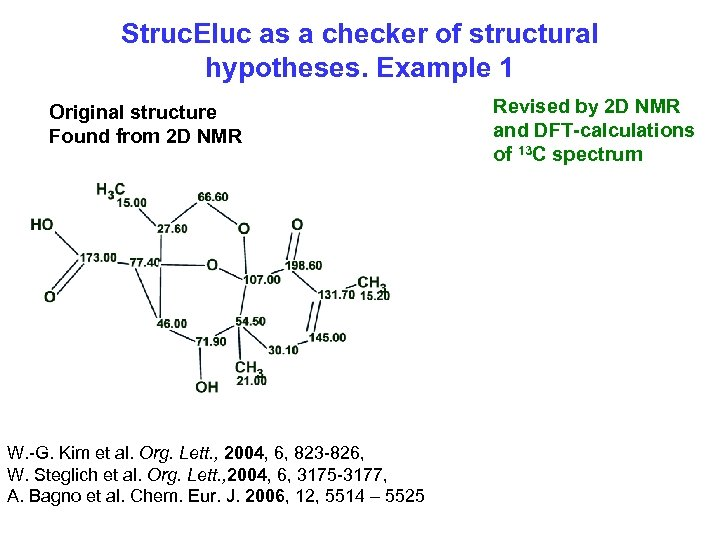 Struc. Eluc as a checker of structural hypotheses. Example 1 Original structure Found from