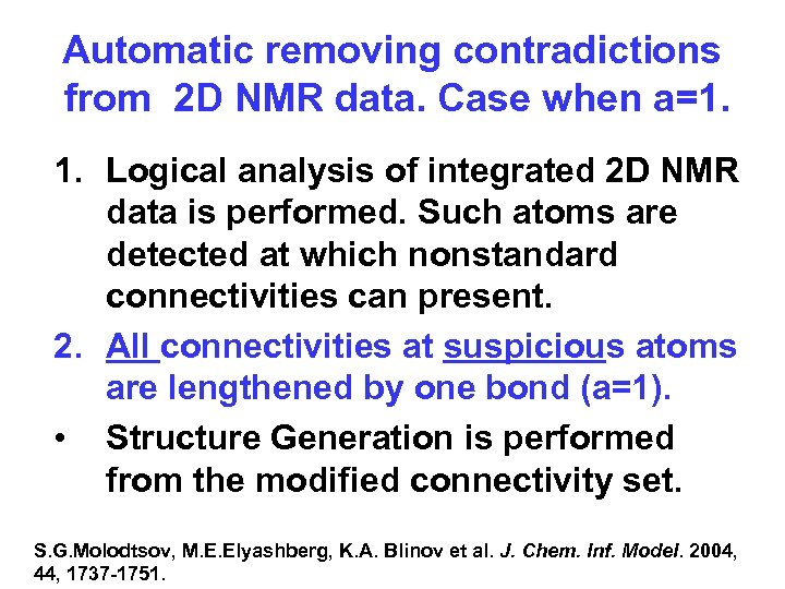 Automatic removing contradictions from 2 D NMR data. Case when a=1. 1. Logical analysis