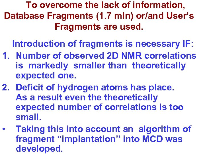 To overcome the lack of information, Database Fragments (1. 7 mln) or/and User's