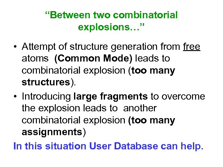 """""""Between two combinatorial explosions…"""" • Attempt of structure generation from free atoms (Common Mode)"""