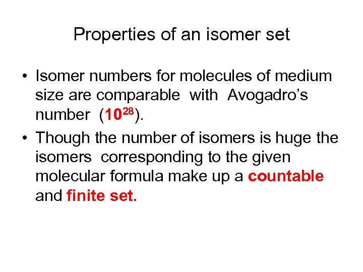 Properties of an isomer set • Isomer numbers for molecules of medium size are