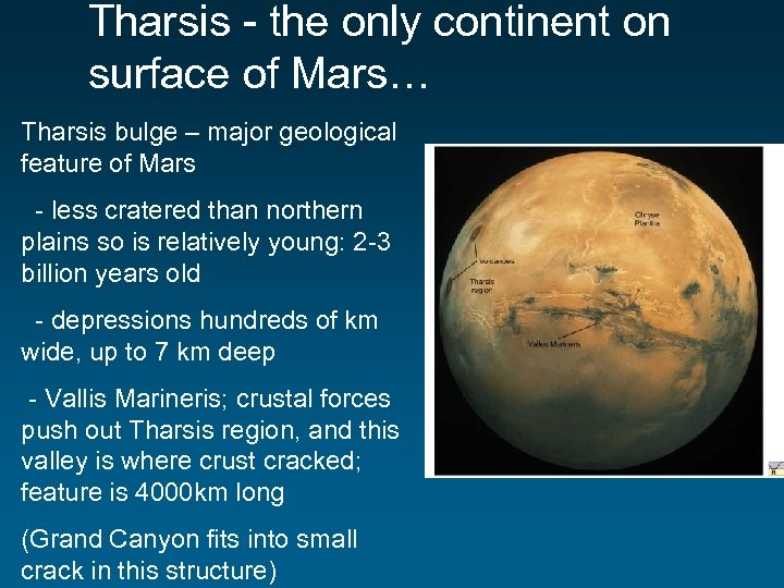 Tharsis - the only continent on surface of Mars… Tharsis bulge – major geological