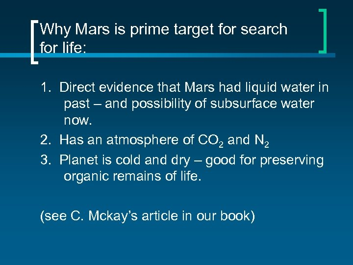 Why Mars is prime target for search for life: 1. Direct evidence that Mars