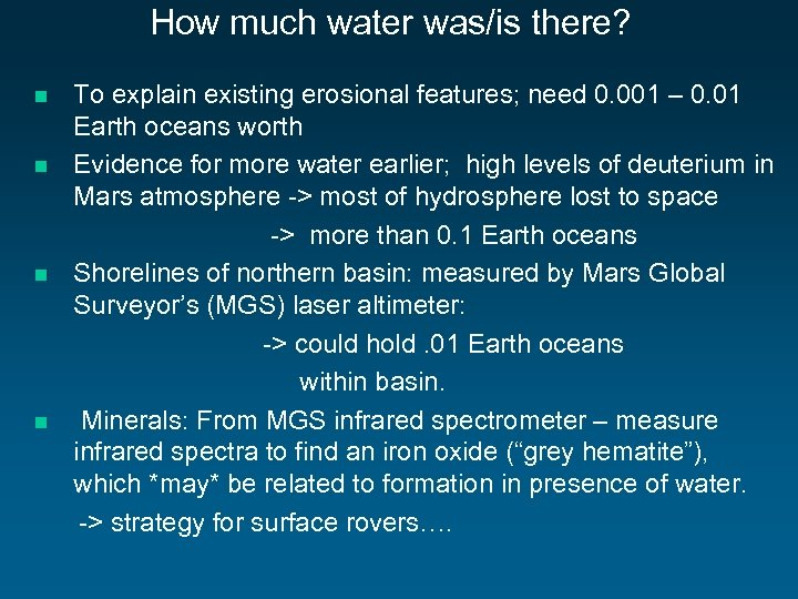 How much water was/is there? n n To explain existing erosional features; need 0.