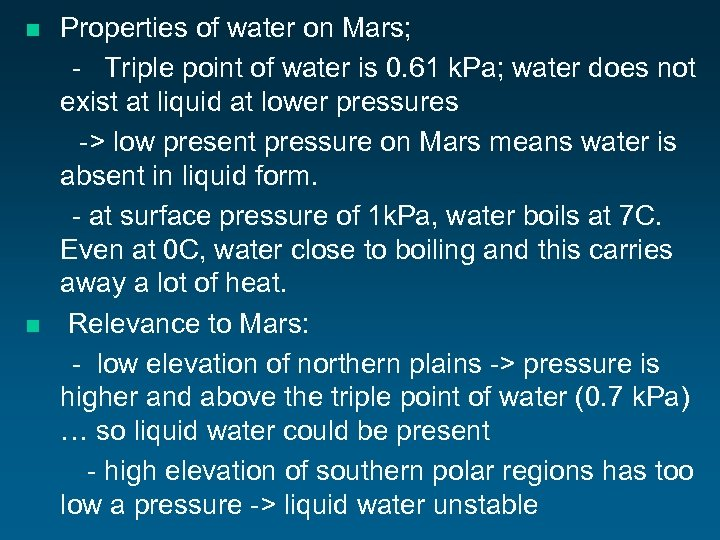 n n Properties of water on Mars; - Triple point of water is 0.